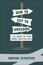 How to Get to Awesome (Little Book. Big Idea)