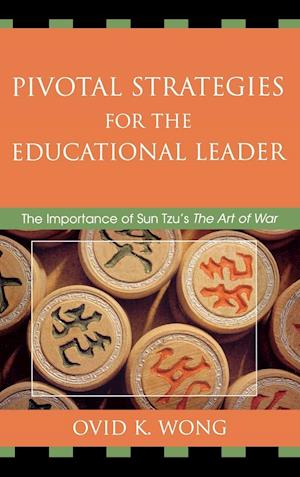 Pivotal Strategies for the Educational Leader af Ovid K. Wong