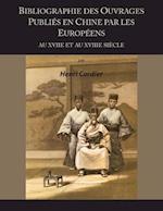 Bibliographie Des Ouvrages Publies En Chine Par Les Europeens Au Xviie Et Au Xviiie Siecle af Henri Cordier