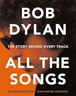 Bob Dylan All the Songs af Philippe Margotin, Jean-Michel Guesdon