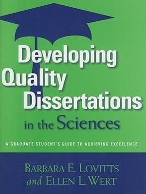 Developing Quality Dissertations in the Sciences af Ellen L Wert, Barbara E Lovitts