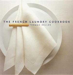 French Laundry Cookbook af Thomas Keller