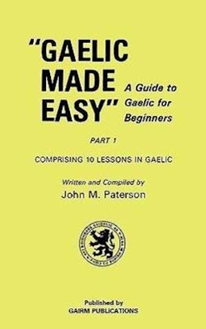 Gaelic Made Easy Part 1 af John M. Paterson