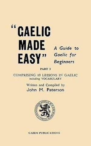 Gaelic Made Easy Part 3 af John M. Paterson