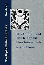 The Church and the Kingdom af Jesse B. Thomas