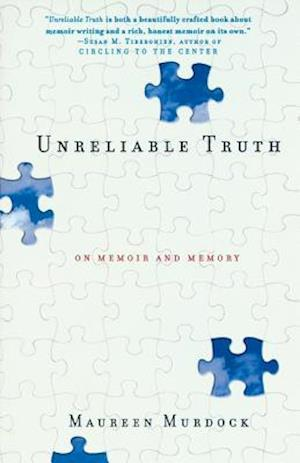 Unreliable Truth af Maureen Murdock