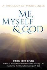 Me, Myself & God