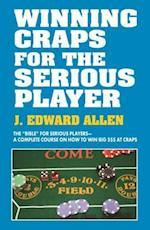 Winning Craps for the Serious Player af Edward J. Allen