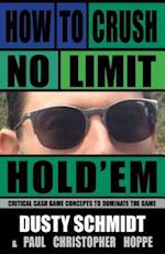 How to Crush No-Limit Hold'Em
