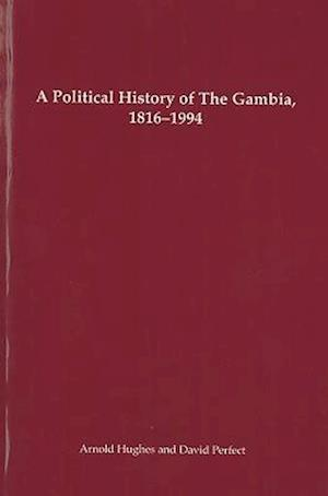 A Political History of the Gambia, 1816-1994 af Arnold Hughes