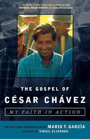 The Gospel of Cesar Chavez af Mario T. Garcia