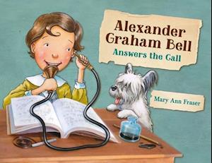 Bog, hardback Alexander Graham Bell Answers the Call af Mary Ann Fraser