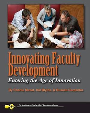 Bog, paperback Innovating Faculty Development af Hal Blythe Phd, Russell Carpenter Phd, Charlie Sweet Phd