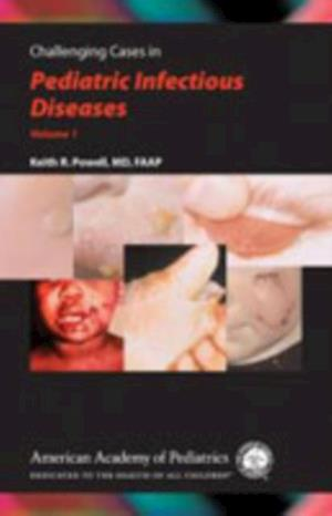 Challenging Cases in Pediatric Infectious Diseases af Keith R. Powell