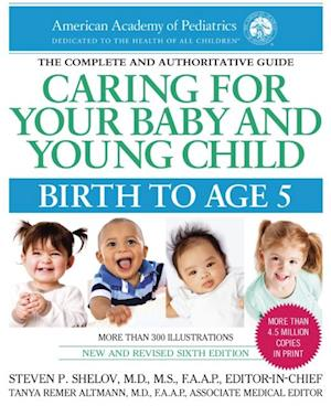 Caring for Your Baby and Young Child, Birth to Age 5 af Steven P Shelov