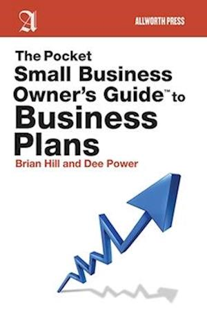 The Pocket Small Business Owner's Guide to Business Plans af Brian Hill