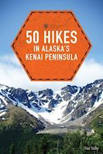 Countryman Travelers 50 Hikes in Alaska's Kenai Peninsula (50 Hikes Explorers Guide)