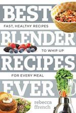 Best Blender Recipes Ever (Best-ever)