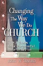 Changing the Way We Do Church af John W. Stanko