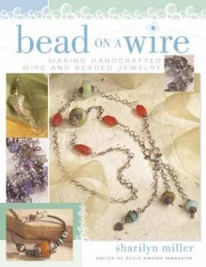 Bead on a Wire af Sharilyn Miller