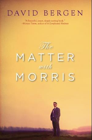 Matter with Morris af David Bergen