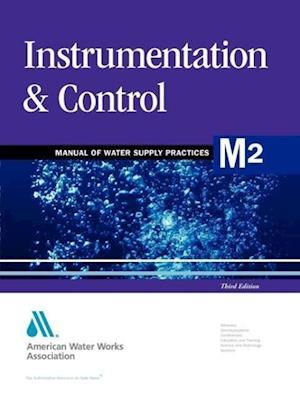 Instrumentation & Control, 3rd Edition (M2) af AWWA (American Water Works Association), American Water Works Association, American Water Works Association