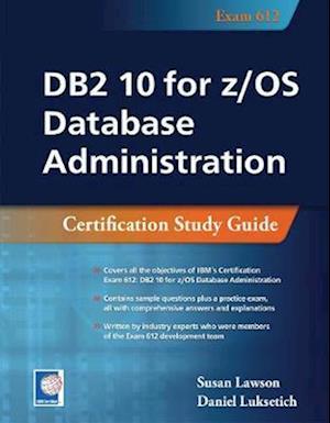 DB2 10 for z/OS Database Administration af Susan Lawson, Daniel Luksetich