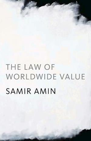 The Law of Worldwide Value af Brian Pearce, Samir Amin