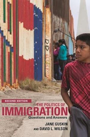 Bog, paperback The Politics of Immigration (2nd Edition) af Jane Guskin, David Wilson