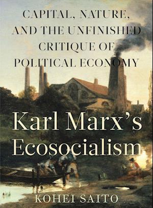 Karl Marxas Ecosocialism af Kohei Saito
