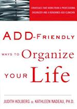 Add-Friendly Ways to Organize Your Life af Kathleen Nadeau, Kathleen G Nadeau
