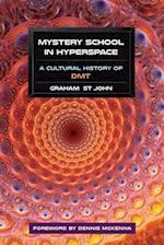 Mystery School in Hyperspace af Graham St. John