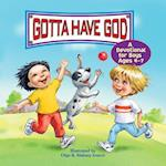 Gotta Have God a Devotional for Boys Ages 4-7 (Gotta Have God)