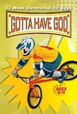 Gotta Have God 52 Week Devotional for Boys Ages 6-9 (Gotta Have God)