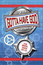 Gotta Have God 52 Week Devotional for Boys Ages 10-12 (Gotta Have God)