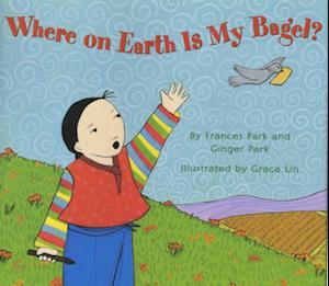 Bog, hardback Where on Earth Is My Bagel? af Frances Park