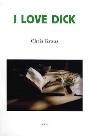 I Love Dick af Chris Kraus