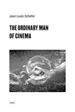 The Ordinary Man of Cinema (Semiotext (E) Foreign Agents)