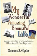 My Wonderful Amazing Beautiful Life