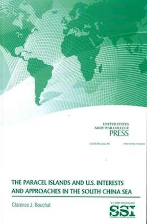 Bog, paperback Paracel Islands and U.s. Interests and Approaches in the South China Sea af Defense Department
