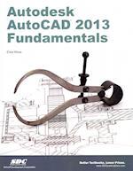 Autodesk AutoCAD 2013 Fundamentals af Elise Moss
