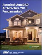 Autodesk AutoCAD Architecture 2015 Fundamentals af Elise Moss