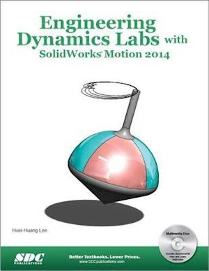 Engineering Dynamics Labs With Solidworks Motion 2014 af Huei-huang Lee