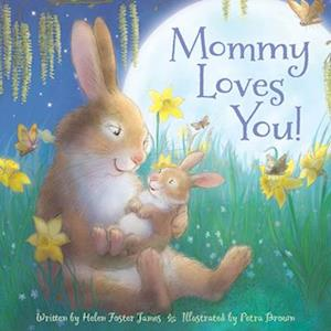 Bog, hardback Mommy Loves You af Helen Foster James