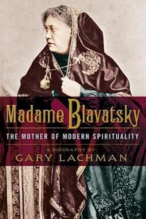 Madame Blavatsky af Gary Lachman