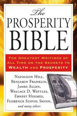 The Prosperity Bible af Benjamin Franklin, Wallace D Wattles, Napoleon Hill