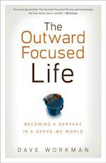 Outward-Focused Life af Dave Workman