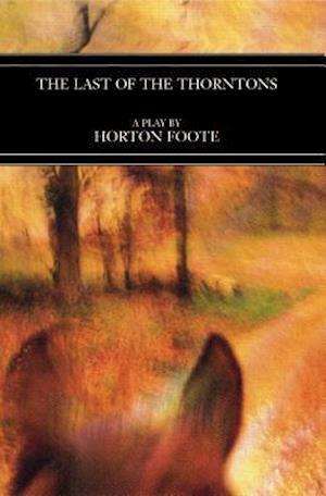 Bog, paperback The Last of the Thorntons af Horton Foote