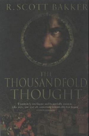 The Thousandfold Thought af R. Scott Bakker