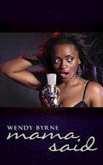 Mama Said af Wendy Byrne